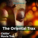The Oriental Trax (Chillin' Movie Trax)