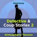 Detective & Coup Stories 2 - Atmospheric Tension
