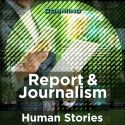 Report & Journalism - Human Stories