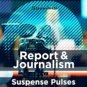 Report & Journalism - Suspense Pulses