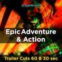Epic Adventure & Action - Trailer Cuts 60 & 30