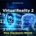 Virtual Reality 2 - New Electronic World