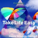 Take Life Easy - Happy Acoustic Pluckers