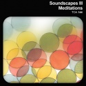 Soundscapes III - Meditations