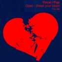 Vocal / Pop: Open - Break your Heart
