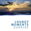 Loungy Moments (Sunrise)