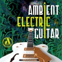 Ambient Electric Guitar