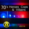 70s Heroes Cops & Villians